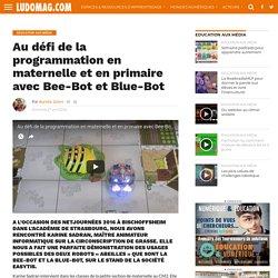 Avril 2016 Au défi de la programmation en maternelle et en primaire avec Bee-Bot et Blue-Bot