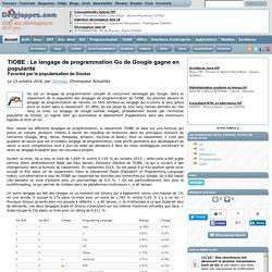 TIOBE : Le langage de programmation Go de Google gagne en popularité, favorisé par la popularisation de Docker