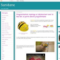 Sanléane: Programmation, repérage et déplacement avec la Bee Bot, la petite abeille programmable