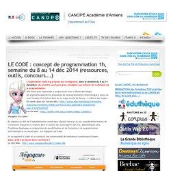 LE CODE : concept de programmation 1h, semaine du 8 au 14 déc 2014 (ressources, outils, concours….)