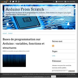 Bases de programmation sur Arduino : variables, fonctions et structures - Arduino From Scratch