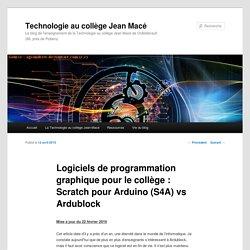 Logiciels de programmation graphique pour le collège : Scratch pour Arduino (S4A) vs Ardublock