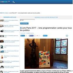 Livre Paris 2017 – Une programmation variée pour tous les publics