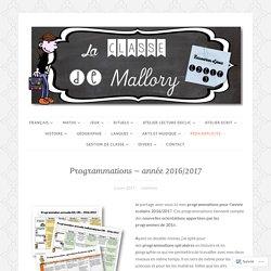 Programmations – année 2016/2017 – La classe de Mallory
