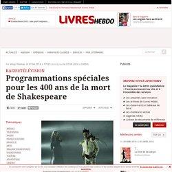 Livres Hebdos : Programmations spéciales pour les 400 ans de la mort de Shakespeare