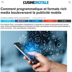 Comment programmatique et formats rich media bouleversent la publicité mobile