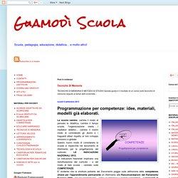 Programmazione per competenze: idee, materiali, modelli già elaborati.
