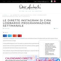 Le dirette Instagram di Cira Lombardo Programmazione settimanale