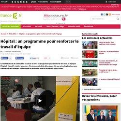 Hôpital : un programme pour renforcer le travail d'équipe