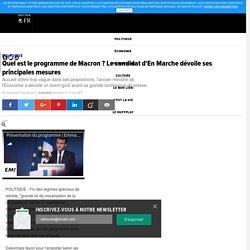 Quel est le programme de Macron ? Le candidat d'En Marche dévoile ses principales mesures