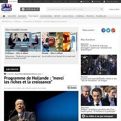 """Programme de Hollande : """"merci les riches et la croissance"""" - Politique"""