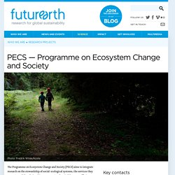 PECS — Programme on Ecosystem Change and Society