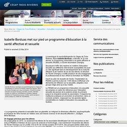 Isabelle Borduas met sur pied un programme d'éducation à la santé affective et sexuelle - Cégep de Trois-Rivières