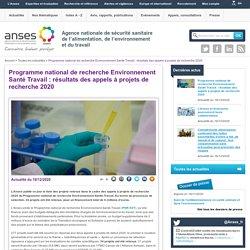 ANSES 18/12/20 Programme national de recherche Environnement Santé Travail : résultats des appels à projets de recherche 2020