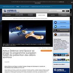 Airbus Defence and Space va diriger le programme européen TeSeR de prévention des débris spatiaux