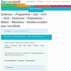 Sciences – Programme – Ce2 – Cm1 – Cm2 – Cycle 3 – Leçons, traces écrites, exercices, évaluations, dossier pédagogique – Fiche de préparation
