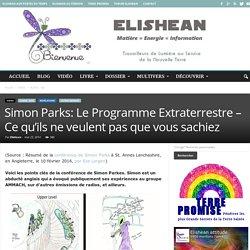 Simon Parks: Le Programme Extraterrestre – Ce qu'ils ne veulent pas que vous sachiez