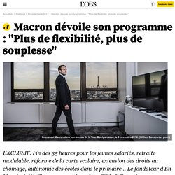 """Macron dévoile son programme : """"Plus de flexibilité, plus de souplesse"""" - 9 novembre 2016"""