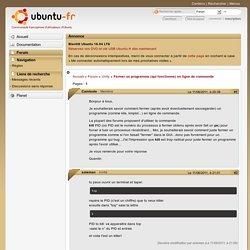 Fermer un programme (qui fonctionne) en ligne de commande (Page 1) / Unity