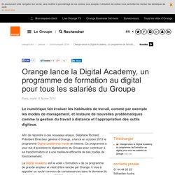 Orange lance la Digital Academy, un programme de formation au digital pour tous les salariés du Groupe