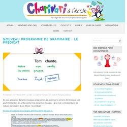 Nouveau programme de grammaire : le prédicat – Charivari à l'école