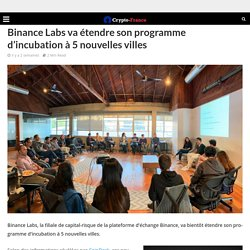 Binance Labs va étendre son programme d'incubation à 5 nouvelles villes
