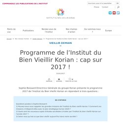Programme de l'Institut du Bien Vieillir Korian : cap sur 2017 ! - 31/01/17