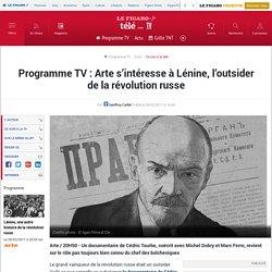 Programme TV : Arte s'intéresse à Lénine, l'outsider de la..