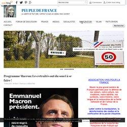 Programme Macron: Les retraités ont du souci à se faire ! - PEUPLE DE FRANCE