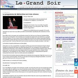 Le programme de Mélenchon en 8 mn chrono. par Ariane WALTER
