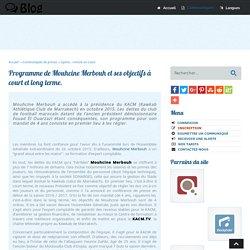 Programme de Mouhcine Merbouh et ses objectifs à court et long terme