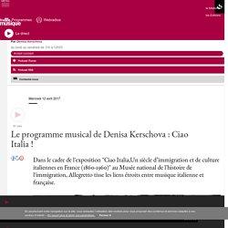 France Culture - 12.04.2017 - Le programme musical de Denisa Kerschova : Ciao Italia !