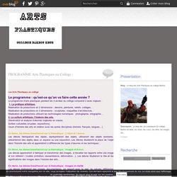 PROGRAMME Arts Plastiques au Collège : - Le blog des Arts Plastiques du college Barbot