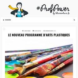 Le nouveau programme d'Arts plastiques - #PROFPOWER