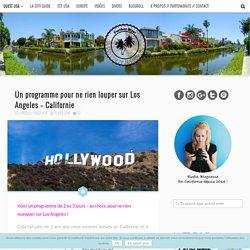 Un programme pour ne rien louper sur Los Angeles