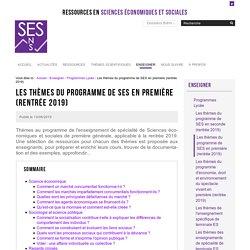 Les thèmes du programme de SES en première (rentrée 2019)