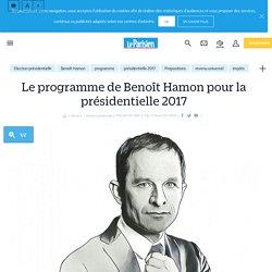 Le programme de Benoît Hamon pour la présidentielle 2017 - Le Parisien