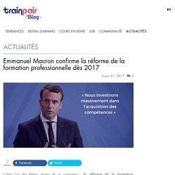 Programme Macron : réforme de la formation professionnelle 2017