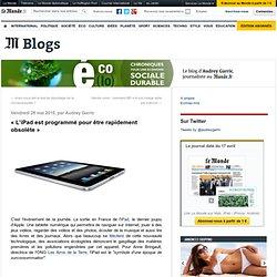 """""""L'iPad est programmé pour être rapidement obsolète"""" - Eco(lo) -"""
