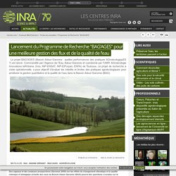 """INRA TOULOUSE 07/03/16 Lancement du Programme de Recherche """"BAG'AGES"""" pour une meilleure gestion des flux et de la qualité de l'eau"""