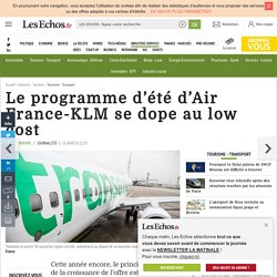 Le programme d'été d'Air France-KLM se dope au low cost, Tourisme - Transport