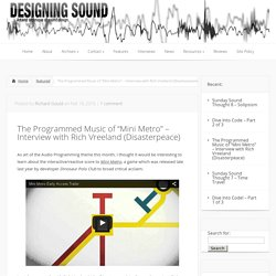 "The Programmed Music of ""Mini Metro"" – Interview with Rich Vreeland (Disasterpeace)"