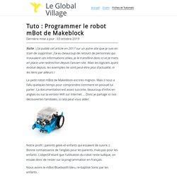 Tuto : Programmer mBot - Le Global Village
