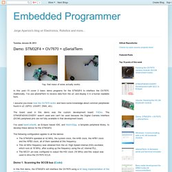 Embedded Programmer: Demo: STM32F4 + OV7670 + qSerialTerm