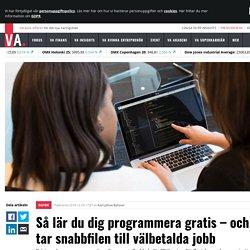 Så lär du dig programmera gratis – och tar snabbfilen till välbetalda jobb - GUIDE