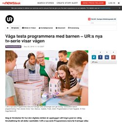 Våga testa programmera med barnen – UR:s nya tv-serie visar vägen - UR - Sveriges Utbildningsradio AB