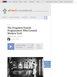 The Forgotten Female Programmers Who Created Modern Tech : All Tech Considered