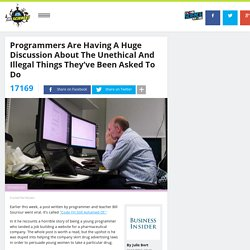 Programmers are having a huge discussion about the unethical and illegal things they've been asked to do