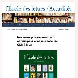 Nouveaux programmes : un corpus pour chaque classe, du CM1 à la 3e - Les actualités de l'École des lettresLes actualités de l'École des lettres