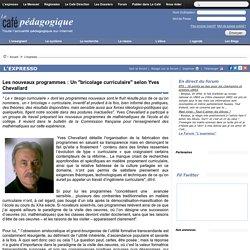 """Les nouveaux programmes : Un """"bricolage curriculaire"""" selon Yves Chevallard"""